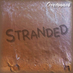 Overboard's second CD, Stranded