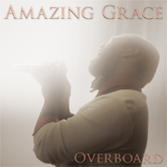 Download 'Amazing Grace' by Overboard