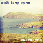 Download 'Auld Lang Syne + remix' by Overboard