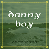 Download Danny Boy by Overboard