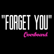 Download Forget You by Overboard