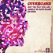 Download 'Just the Way You Are / Angels, We Have Heard On High' by Overboard