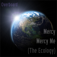 Download Mercy Mercy Me (The Ecology)