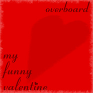 Download 'My Funny Valentine' by Overboard